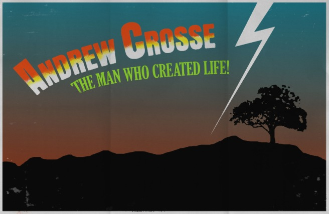 """POSTER: """"Andrew Crosse -- the man who created life!"""""""