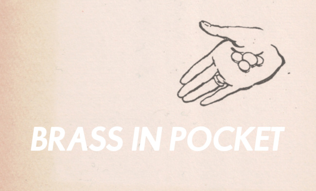 """Illustration: """"Brass in Pocket"""""""